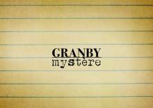 Granby Mystère